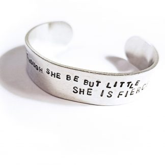 Though She Be But Little She Is Fierce Hand Stamped Cuff Bracelet